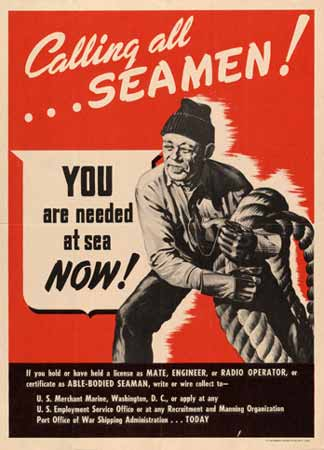 Calling all seamen! You are needed at sea now! poster