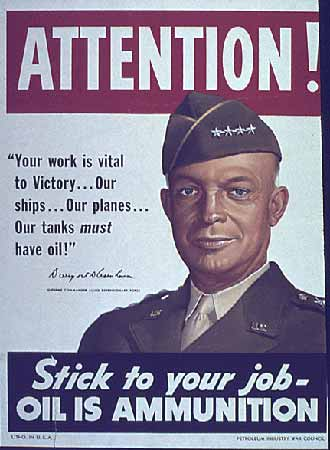 Stick to Your Job. Oil is Ammunition poster Eisenhower