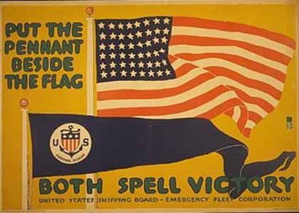 Put the pennant [of the U.S. Shipping Board] beside the Flag poster